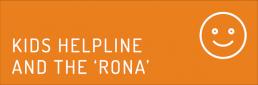 Kids Helpline and the 'Rona'