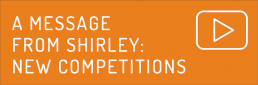 A message from Shirley: new competitions